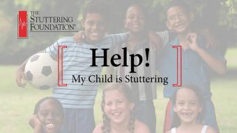 Help! My Child is Stuttering